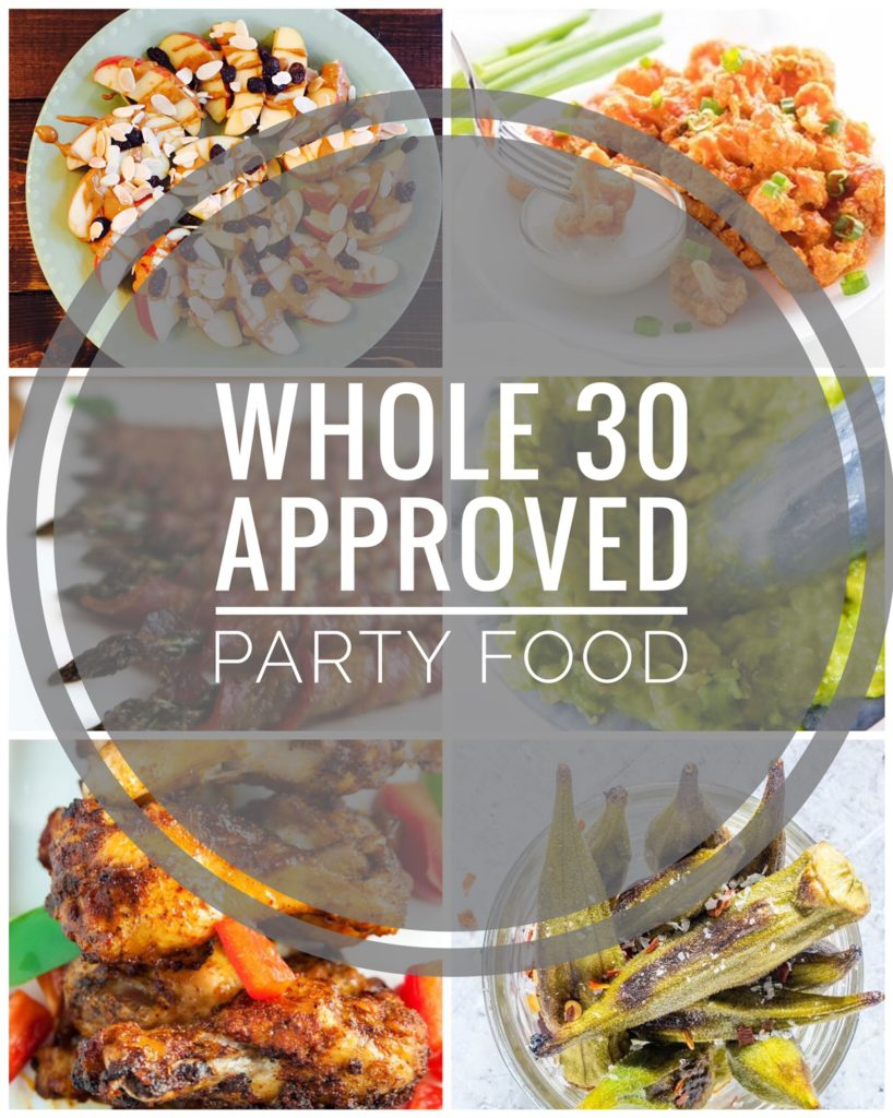 Whole 30 Approved Party Food