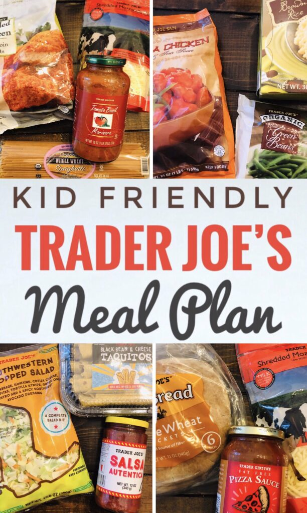 Kid Friendly Trader Joe's Meal Plan for Busy Moms